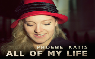 Phoebe Katis - All of my life